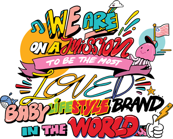 We are on a mission to be the most loved baby lifestyle brand in the world
